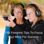 FBI Firearms Tips To Focus