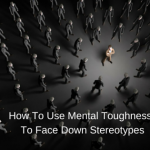 How To Use Mental Toughness