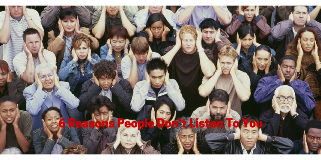 6 Reasons People Don't Listen To You