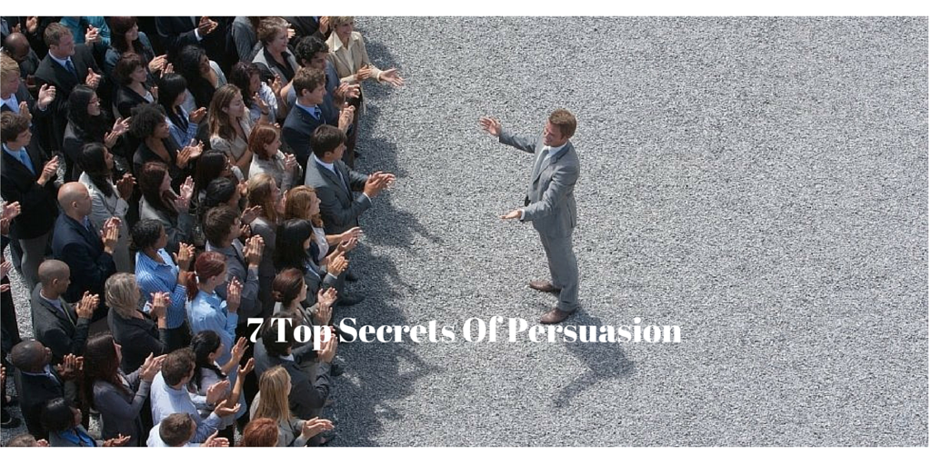 7 Top Secrets Of Persuasion